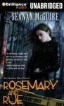 Rosemary and Rue: An October Daye Novel, Book 1 (Unabridged), by Seanan McGuire