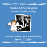 Rosie & The Angels: Scenes from the Journey (Unabridged) Audiobook, by Ann Tudor