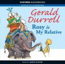Rosy Is My Relative (Unabridged), by Gerald Durrell