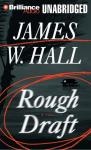 Rough Draft (Unabridged) Audiobook, by James W. Hall