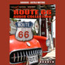 Route 66 - Americas Main Street: The Complete Route 66 Collection (Unabridged), by Jimmy Gray