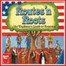 Routes n Roots:: An Explorers Guide to America (Unabridged) Audiobook, by Janus Adams