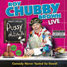 Roy Chubby Brown: Pussy & Meatballs Audiobook, by Roy Chubby Brown