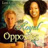 Royal Opposites (Unabridged) Audiobook, by Lori Crawford