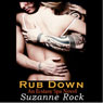 Rub Down: Ecstasy Spa, Book 3 (Unabridged) Audiobook, by Suzanne Rock