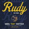Rudy: My Story (Unabridged), by Rudy Ruettiger
