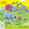 Ruff and Tumble: Aussie Nibbles (Unabridged) Audiobook, by Mary Small