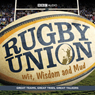 Rugby Union: Wit, Wisdom and Mud (Unabridged), by BBC Audiobooks Ltd