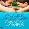 Rules of the Game (Unabridged), by Sandy James