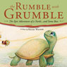 The Rumble with Grumble: The Epic Adventures of a Turtle...and Some Bees (Unabridged), by Kelsey Wagner