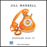 Rumour Has It (Unabridged), by Jill Mansell