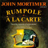 Rumpole a la Carte (Unabridged), by John Mortimer
