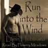 Run into the Wind (Unabridged) Audiobook, by Lynn Hubbard