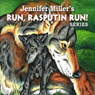 Run, Rasputin, Run! Series (Unabridged), by Jennifer Miller