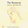 The Runaway (Unabridged) Audiobook, by Grace Thompson