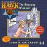 The Runaway Windmill: Hank the Cowdog (Unabridged) Audiobook, by John R. Erickson