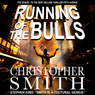 Running of the Bulls: A Wall Street Thriller (Unabridged), by Christopher Smith