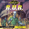 R.U.R. (Dramatisation) Audiobook, by Karel Capek