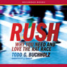 Rush: Why You Need and Love the Rat Race (Unabridged) Audiobook, by Todd Buchholz