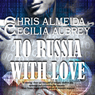 To Russia with Love: Countermeasure, Book 2 (Unabridged) Audiobook, by Cecilia Aubrey