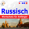 Russisch Wortschatz fur Anfanger (Russian Vocabulary for Beginners): HOren & Lernen (Listen & Learn) (Unabridged), by Dorota Guzik