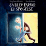 Sa blev farfar et spogelse (Then Grandfather Became a Ghost) (Unabridged) Audiobook, by Kim Fupz Aakeson