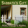 Sabbaths Gift (Unabridged) Audiobook, by Marilyn Celeste Morris
