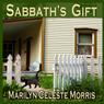 Sabbaths Gift (Unabridged), by Marilyn Celeste Morris