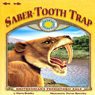 Saber-Tooth Trap (Unabridged), by Dawn Bentley
