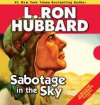 Sabotage in the Sky (Unabridged), by L. Ron Hubbard