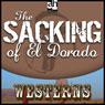 The Sacking of El Dorado (Unabridged), by Max Brand