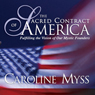 The Sacred Contract of America: Fulfilling the Vision of Our Mystic Founders Audiobook, by Caroline Myss