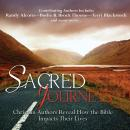 Sacred Journeys: Christian Authors Reveal How the Bible Impacts Their Lives (Unabridged) Audiobook, by Oasis Audio