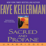 Sacred and Profane: A Peter Decker and Rina Lazarus Novel (Unabridged), by Faye Kellerman