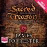 Sacred Treason (Unabridged) Audiobook, by James Forrester