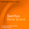Sacrifice (Breakthroughs in Mimetic Theory) (Unabridged) Audiobook, by Rene Girard