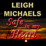 Safe in My Heart (Unabridged) Audiobook, by Leigh Michaels