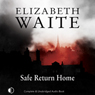 Safe Return Home (Unabridged) Audiobook, by Elizabeth Waite