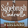 A Sagebrush Cinderella (Unabridged) Audiobook, by Max Brand