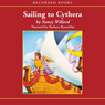 Sailing to Cythera: And Other Anatole Stories (Unabridged) Audiobook, by Nancy Willard