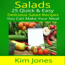 Salads: 25 Quick & Easy Delicious Salad Recipes You Can Make Your Meal (Unabridged) Audiobook, by Kim Jones