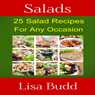 Salads: 25 Salad Recipes for Any Occasion (Unabridged) Audiobook, by Lisa Budd