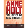Salige er de som torster (Blessed Are Those Who Thirst) (Unabridged) Audiobook, by Anne Holt