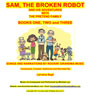 Sam, the Broken Robot: Books One,Two, and Three - Narration and Songs Audiobook, by Larraine Diane Segil