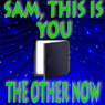 Sam, This Is You and The Other Now (Unabridged) Audiobook, by Murray Leinster