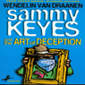 Sammy Keyes and the Art of Deception (Unabridged), by Wendelin Van Drannen