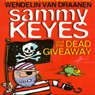 Sammy Keyes and the Dead Giveaway (Unabridged), by Wendelin Van Draanen