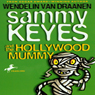 Sammy Keyes and the Hollywood Mummy (Unabridged) Audiobook, by Wendelin Van Drannen