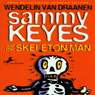 Sammy Keyes and the Skeleton Man (Unabridged), by Wendelin Van Draanen