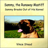 Sammy, the Runaway Mastiff (Unabridged), by Vince Stead
